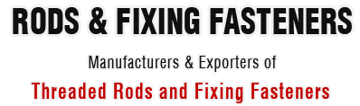 Rods and Fixing Fasteners - threaded rods manufacturers - thread bars exporters in india